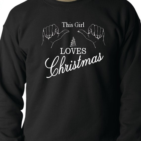 This Girl Loves Christmas, Christmas Sweatshirt, Christmas Gift, Christmas Present, 50/50 Crewneck Sweatshirt