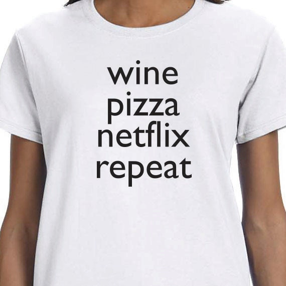 Wine Pizza Netflix Repeat Gift T-shirt, Funny Printed T-shirt, College Student Gift, Teenager Gift, 100% Cotton T-shirt.