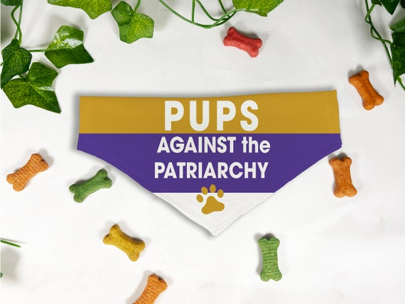 Pups Against the Patriarchy, Women's Rights, Biden Harris for President, Personalized Slide On Dog Bandana, Customized, Dog Scarf