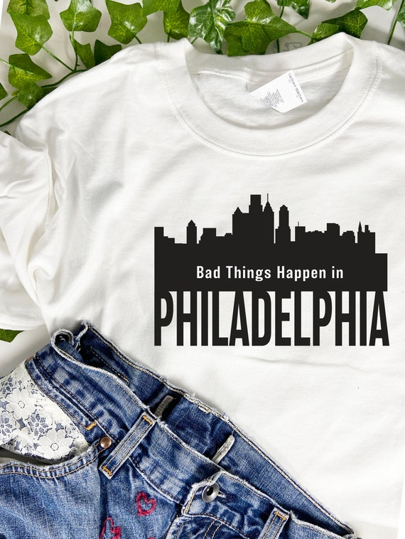 Bad Things Happen In Philadelphia T-shirt, Joe Biden For President, Vote Blue, Trump quote, Biden Harris 2020, Philly T-shirt