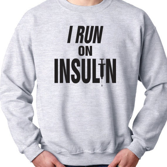 I Run On Insulin 50/50  Crewneck Sweatshirt, Diabetes Awareness, Support Diabetes, Diabetes Fundraiser