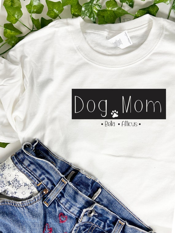 Dog Mom T-shirt, Dog Mom Personalized, Custom Dog Mom Tee, Fur Mom, Dog Gift for Women