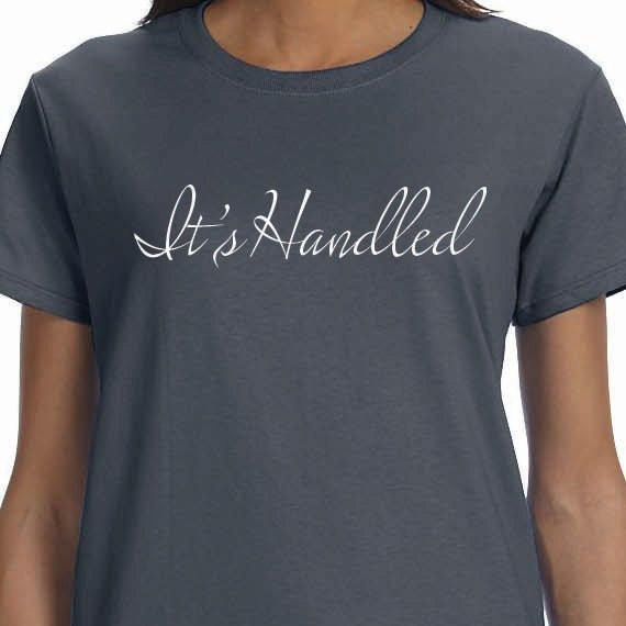 It's Handled - Printed 100% Cotton Gift T-Shirt