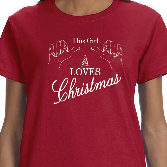 This Girl Loves Christmas T-shirt, Christmas T-Shirt, Christmas Gift, 100% Cotton T-shirt
