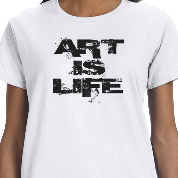 Art Is Life Printed Gift T-shirt, Artist Gift, Printed T-shirt, 100% Cotton T-shirt.