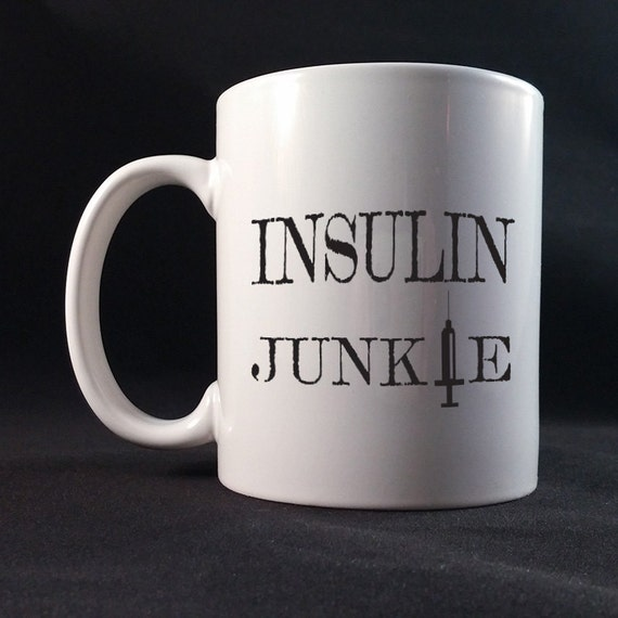 Insulin Junkie Gift Mug 11 or 15 oz White Ceramic Mug, Diabetes Awareness, Diabetes Fundraiser, Diabetes Gift Mug