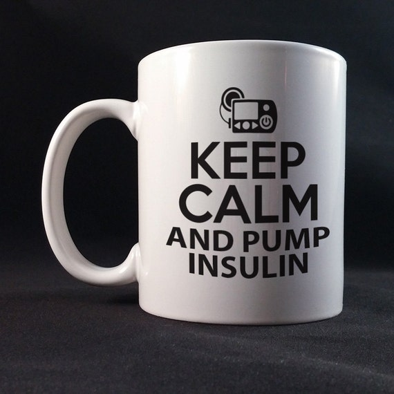 Keep Calm and Pump Insulin Gift Mug 11 or 15 oz White Ceramic Mug, Diabetes Awareness, Diabetes Fundraiser Mug, Diabetes Gift Mug.