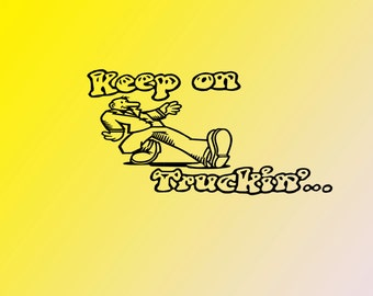 Keep On Truckin' Vinyl Decal Sticker, Throw Back Decal, Nostalgic, for Car, Laptop, Truck, Macbook, Wall, etc. 60's and 70's retro decal