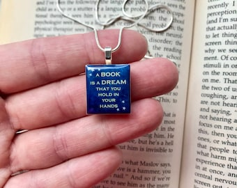 A book is a dream that you hold in your hands * Book necklace * Reading necklace * Gift for reader * Bookworm Gift * Gift for imagination