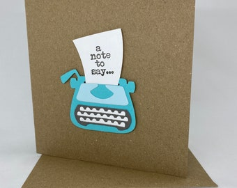 Handmade Medium A Note to say... note with Typewriter Card