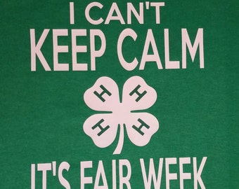 I can't keep calm it's fair week 4-H Shirt. Youth or Adult. Livestock Show Shirt Blue Jay Vinyl