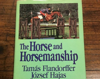 The HORSE AND HORSEMANSHIP by Tamas Flandorffer and Jozsef Hajas Hungarian book on Horsemanship in English Hard to find Book!!