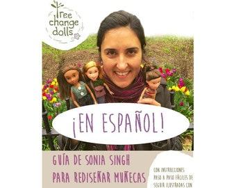 Tree Change Dolls®Guide -  ¡en español! Sonia Singh's Guide to Re-styling Dolls by Sonia Singh, Spanish translation