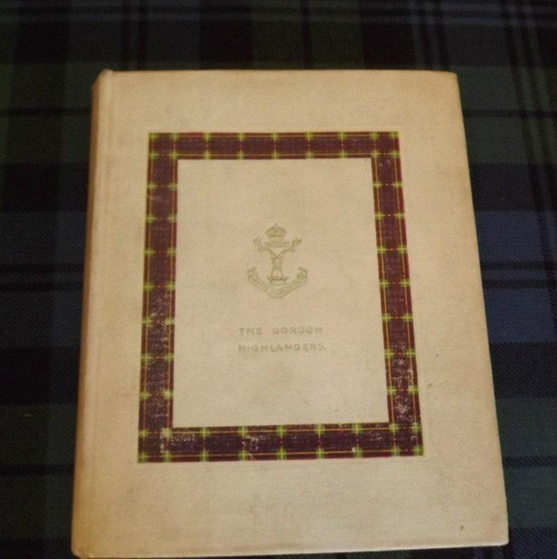 Gordon Highlanders, Vintage Book 1933, Scottish Regiment, Militaria/  Crimea/ Ypres/Somme/Arras