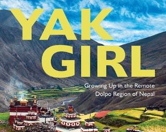Yak Girl: Growing Up in the Remote Dolpo Region of Nepal by Dorje Dolma/Yak Girl, signed by the author