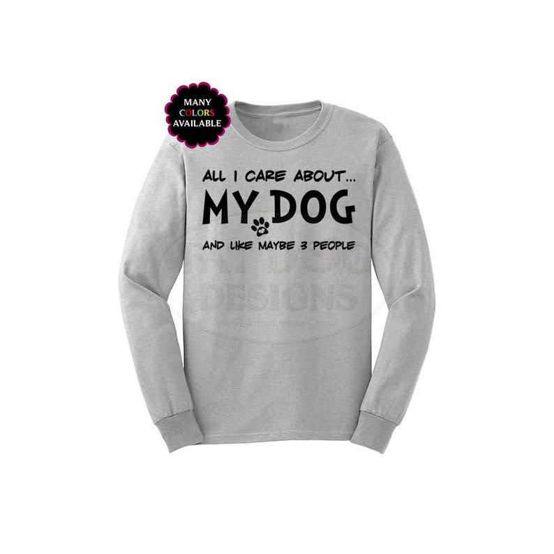 37c53a56 All I Care About ... My Dog and Like Maybe 3 People Custom   Etsy