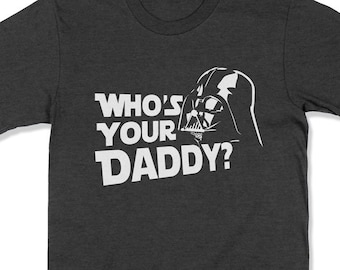 31b5b803 Who's Your Daddy Shirt Fathers Day Gift Father's Day Present Darth Vader  Best Dad Ever Funny Shirt for Husband Gift T-Shirt Dad Humor
