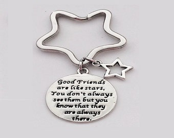 Good friends are like stars, You don't always see them but you know that they are there.  Inspirational quote on key ring with star charm.