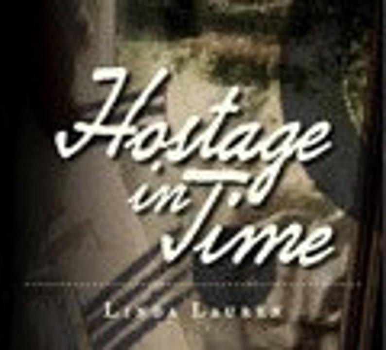 Hostage in Time a Time Travel Novel by Linda Lauren image 0