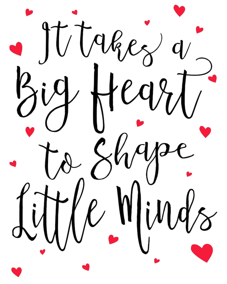 photo about It Takes a Big Heart to Shape Little Minds Printable known as It Will take A Huge Center towards Condition Minor Minds - Trainer Quotation - Coaching Estimate - Trainer Appreciation Printable 8x10 11x14