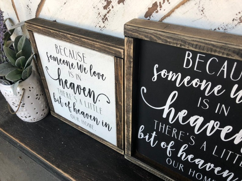 Because Someone We Love Is In Heaven - memorial sign - memorial gift -  loved one - family loss - memory - comfort signs - heaven - quotes