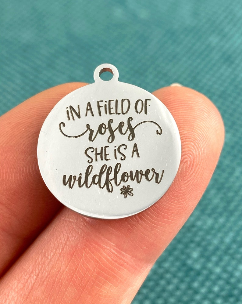 SILVER tone charm stainless steel 5 Charm She is a wildflower in a field of roses laser engraved charm 19 mm charm