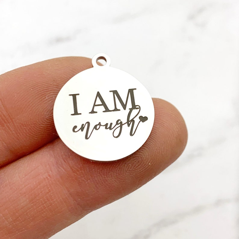 1 Piece I am enough laser marked charm I am worthy strong image 0