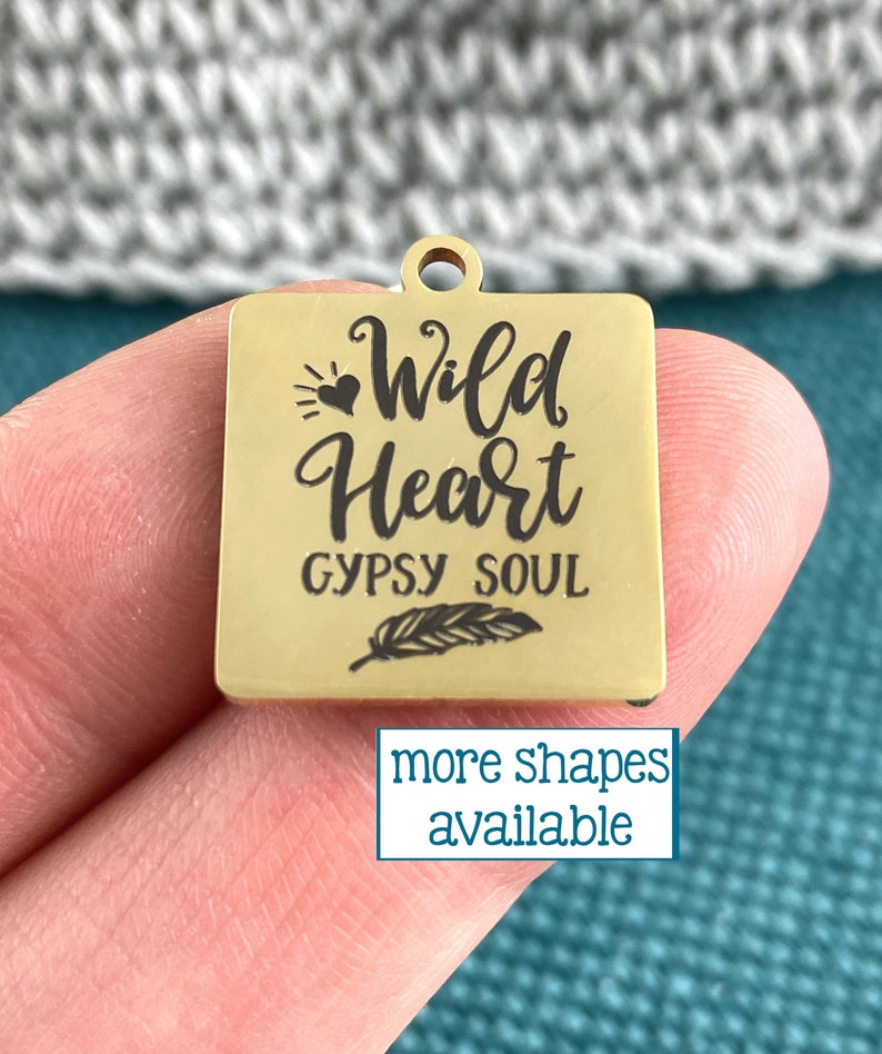 gold tone charm 1 Charm Wild Heart Gypsy Soul Laser Engraved Charm 19 mm charm stainless steel