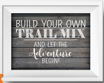 """Trail Mix Bar Sign, Build Your Own Trail Mix and let the Adventure Begin, Wedding Favors, PRINTABLE 5x7"""" Rustic WoodStyle Sign <ID>"""