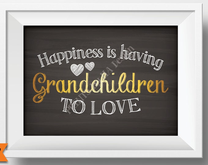 """Grandchildren Sign, Happiness is Having Grandchildren to Love, Gift for Grandparents Day Wall Art, Chalkboard Style PRINTABLE 5x7"""" Sign <ID>"""