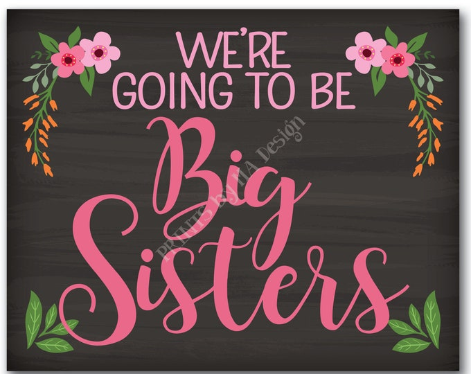 """Big Sisters Pregnancy Announcement Sign, We're going to be Big Sisters, Expecting a Baby, PRINTABLE 8x10/16x20"""" Chalkboard Style Sign <ID>"""