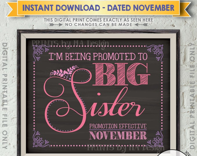 Promoted to Big Sister Pregnancy Announcement Sign, Baby Number 2 is due in NOVEMBER Dated Chalkboard Style PRINTABLE Baby #2 Reveal <ID>