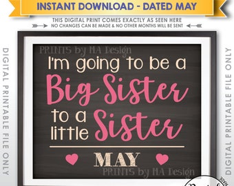 It's a Girl Pregnancy Announcement, to Be a Big Sister to a Little Sister in MAY Dated Chalkboard Style PRINTABLE Gender Reveal Sign <ID>