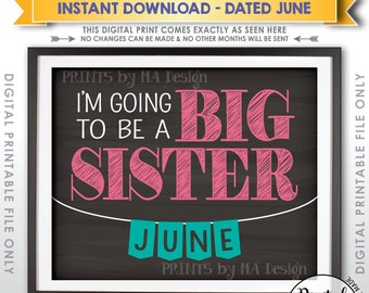 Baby Number 2 Pregnancy Announcement Sign, I'm Going to be a Big Sister in JUNE Dated Chalkboard Style PRINTABLE Baby #2 Reveal Sign <ID>