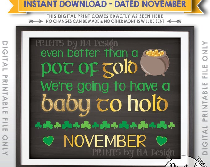 St. Patrick's Day Pregnancy Announcement Sign, Pot of Gold Baby to Hold in NOVEMBER Dated Chalkboard Style PRINTABLE Pregnancy Reveal <ID>