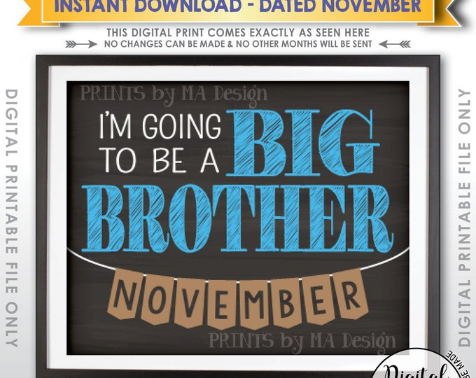 Big Brother Pregnancy Announcement Sign, I'm Going to be a Big Brother in NOVEMBER Dated Chalkboard Style PRINTABLE Baby #2 Reveal Sign <ID>