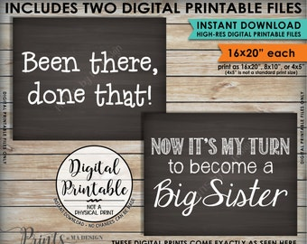 "Pregnancy Announcement, Been There Done That, Now It's My Turn to be a Big Sister, Two PRINTABLE 8x10/16x20"" Chalkboard Style Signs <ID>"