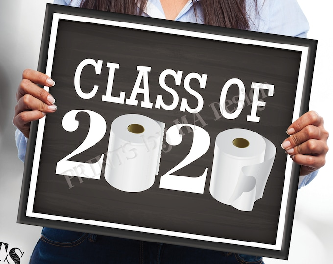 """Class of 2020 Sign, College or High School Graduation, Toilet Paper, Funny PRINTABLE 8x10/16x20"""" Chalkboard Style 2020 Grad Sign <ID>"""