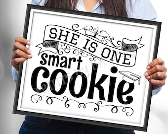 """She is One Smart Cookie Sign, Girl Graduation Party Decorations, Black & White PRINTABLE 8x10/16x20"""" Grad Cookie Sign <Instant Download>"""