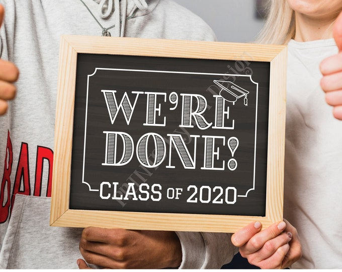 "We're Done! Class of 2020 Sign, College or High School Graduation, Senior Pictures, PRINTABLE 8x10/16x20"" Chalkboard Style Grad Sign <ID>"