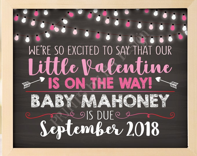 Valentine's Day Pregnancy Announcement We're So Excited to say Our Little Valentine is on the Way, Chalkboard Style PRINTABLE 8x10/16x20""