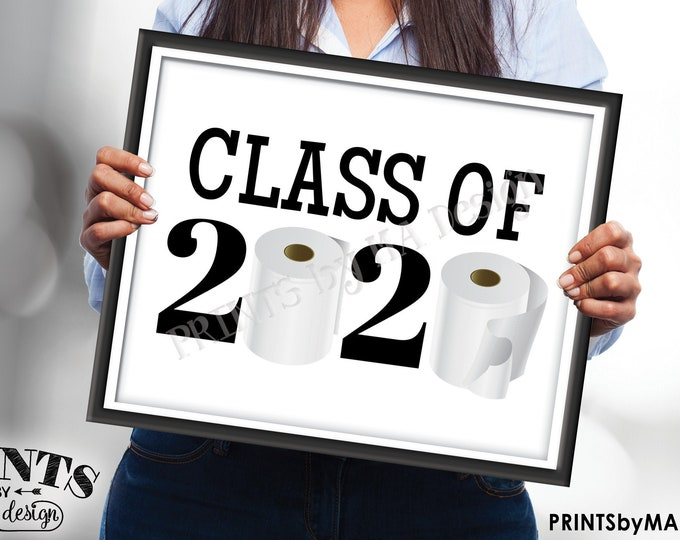 """Class of 2020 Sign, College or High School Graduation, Toilet Paper, Funny PRINTABLE 8x10/16x20"""" 2020 Grad Sign <ID>"""