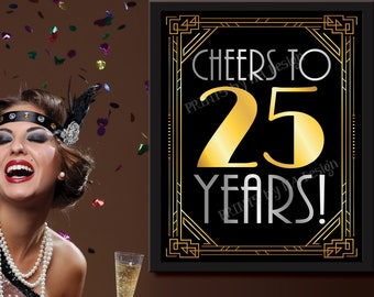 """Cheers to 25 Years Art Deco Style Sign, New Year's Decoration, Roaring Twenties Great Gatsby Party, PRINTABLE 8x10/16x20"""" 25th Sign <ID>"""