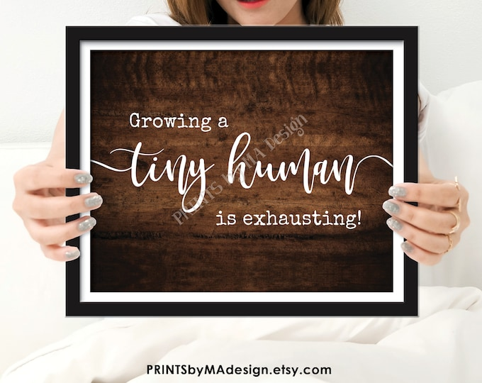 """Growing a Tiny Human is Exhausting, Funny Pregnancy Announcement, PRINTABLE 8x10/16x20"""" Brown Rustic Wood Style Sign <ID>"""
