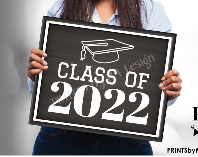 "Class of 2022 Sign, High School Graduation in 2022, PRINTABLE 8x10/16x20"" Chalkboard Style 2022 Photo Prop Sign <Instant Download>"