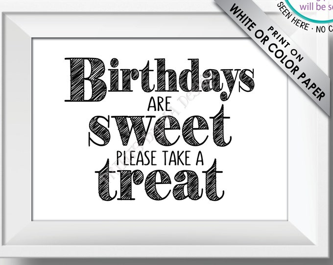 """Birthdays are Sweet Please Take a Treat Sign, Birthday Party Favors, Sweet Treats, Candy, Cake, PRINTABLE 5x7"""" Birthday Treat Sign <ID>"""