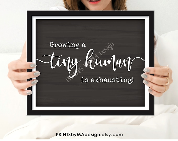 """Growing a Tiny Human is Exhausting, Funny Pregnancy Announcement, PRINTABLE 8x10/16x20"""" Chalkboard Style Sign <ID>"""
