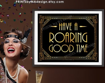 """Have a Roaring Good Time Sign, New Year's Decoration, Roaring Twenties Great Gatsby Party, PRINTABLE 8x10/16x20"""" Art Deco Sign <ID>"""