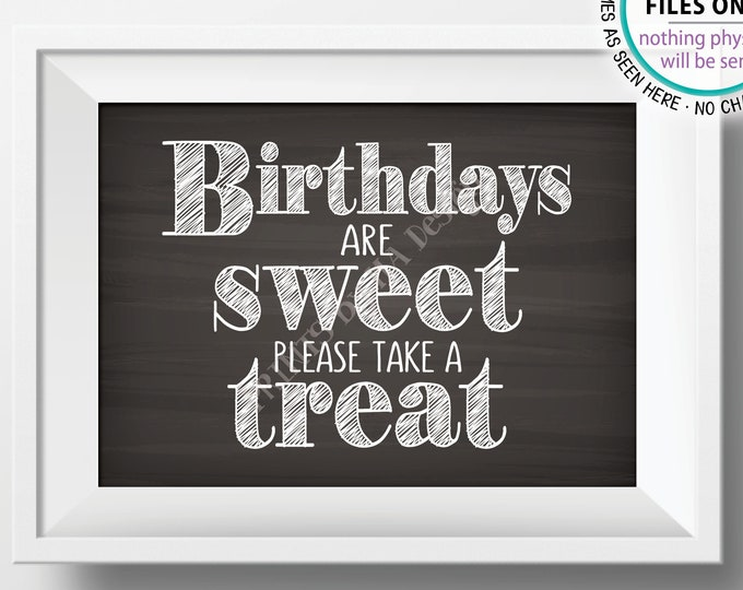 """Birthdays are Sweet Please Take a Treat Sign, Birthday Party Favors, Sweet Treats, Candy, Cake, PRINTABLE 5x7"""" Chalkboard Style Sign <ID>"""