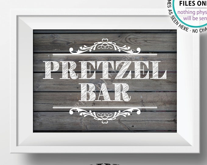 "Pretzel Bar Sign, Pretzel Station, Food, Wedding Shower Graduation Birthday Retirement, Rustic Wood Style PRINTABLE 5x7"" Pretzel Sign <ID>"